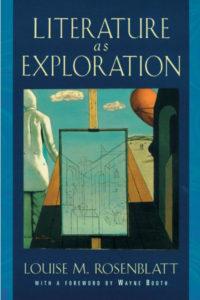 Louise M. Rosenblatt's Literature as Exploration